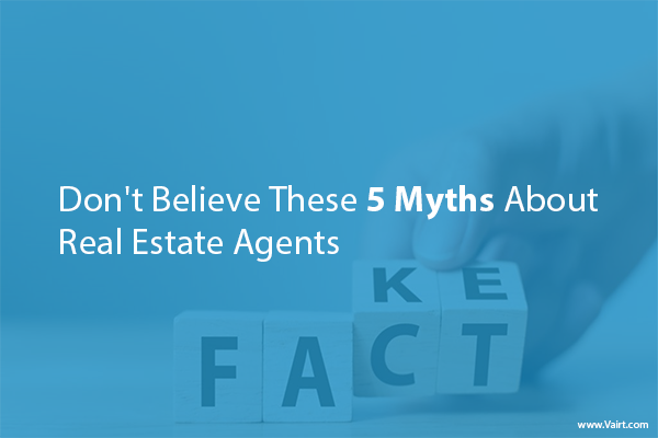 5 Myths about Real Estate Agents