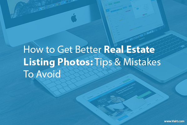 Better Real Estate Listing Photos: Tips & Mistakes to Avoid